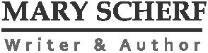 Mary Scherf | Writer & Author